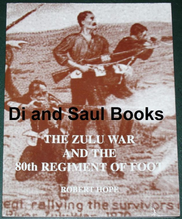 (a) The Zulu War and the 80th Regiment of Foot, by Robert Hope
